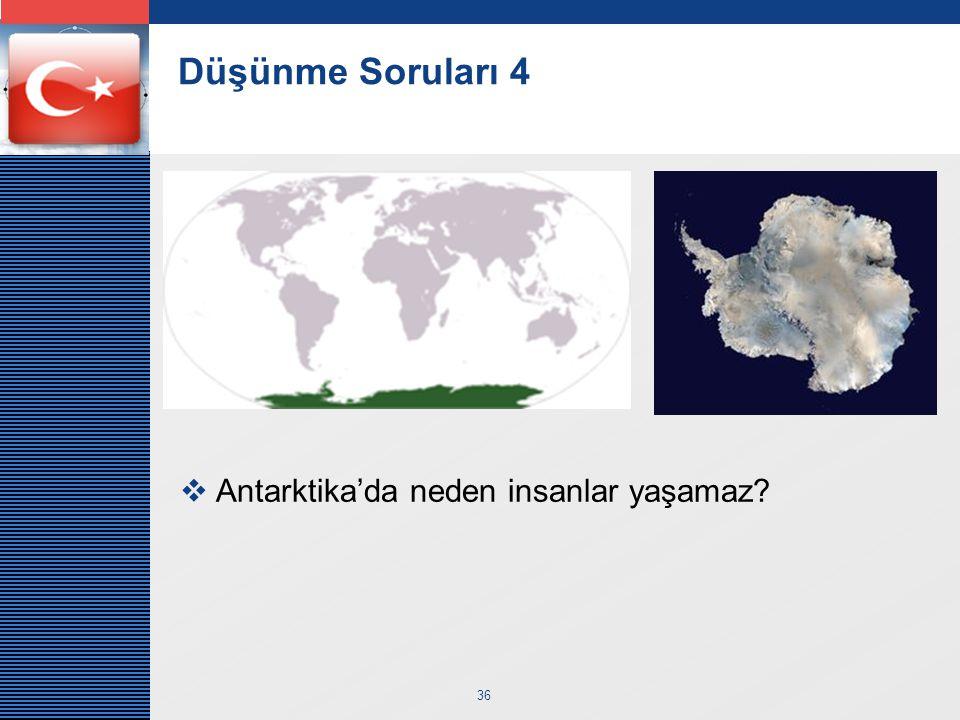 Düşünme Soruları 4 Antarktika'da neden insanlar yaşamaz