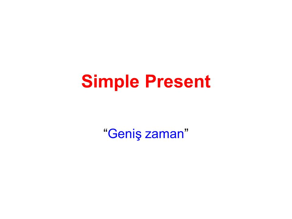 Simple Present Geniş zaman