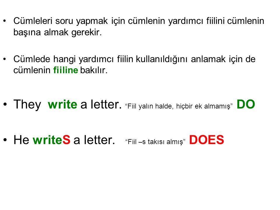 They write a letter. Fiil yalın halde, hiçbir ek almamış DO