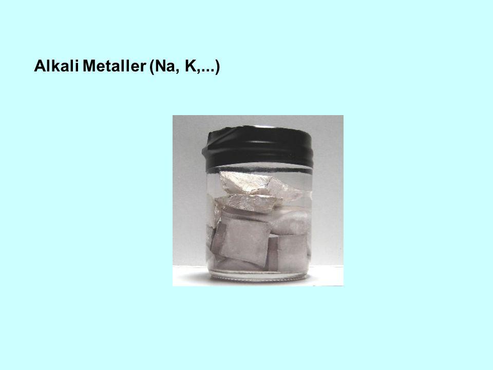Alkali Metaller (Na, K,...)