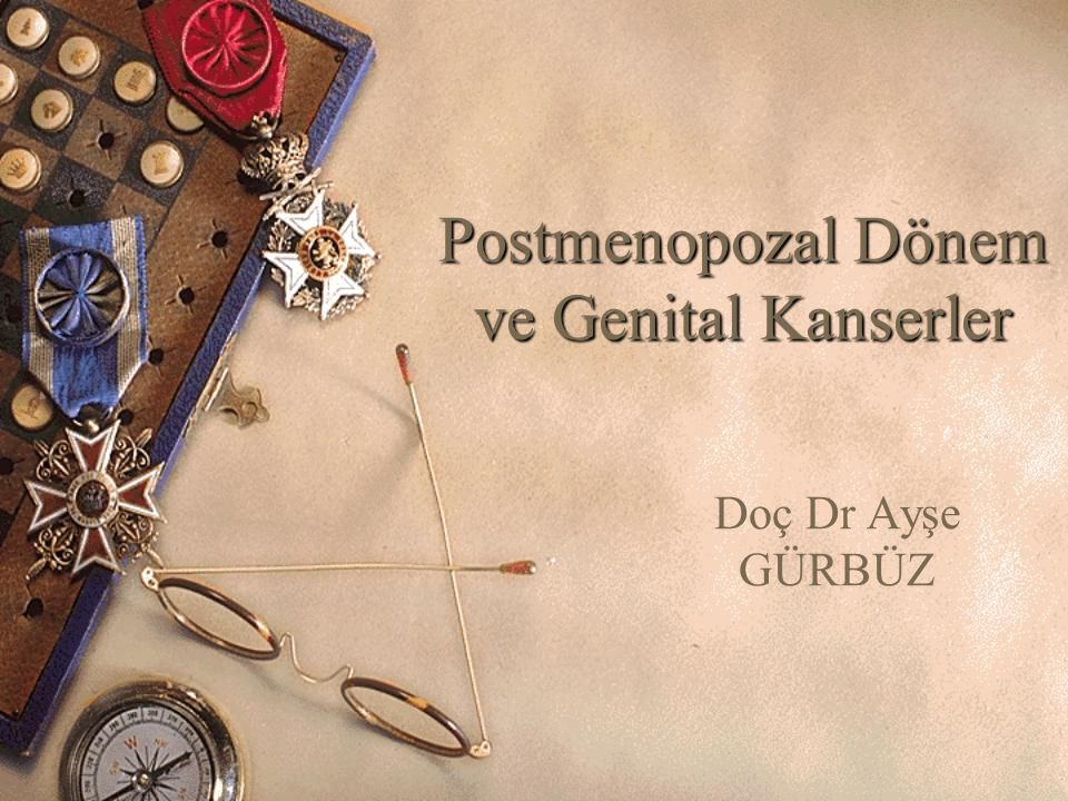 Postmenopozal Dönem ve Genital Kanserler