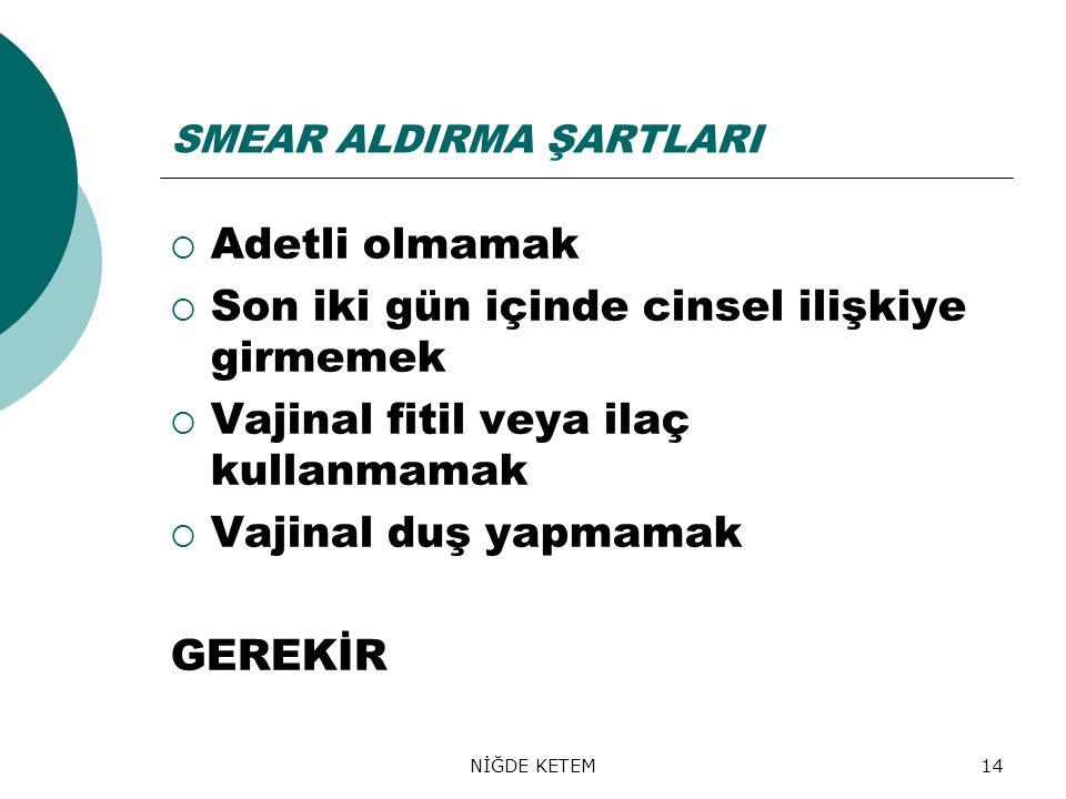 SMEAR ALDIRMA ŞARTLARI