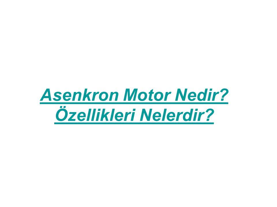 Asenkron Motor Nedir Özellikleri Nelerdir