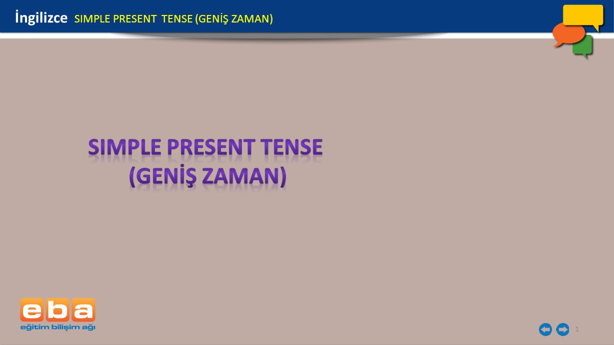 SIMPLE PRESENT TENSE (GENİŞ ZAMAN)