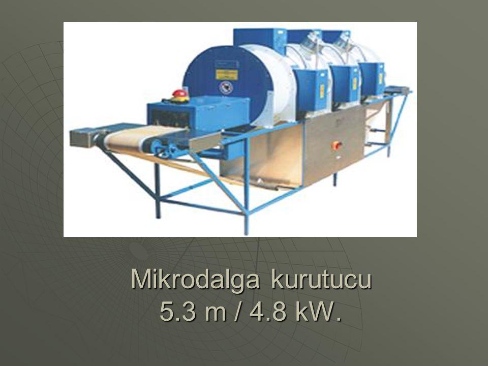 Mikrodalga kurutucu 5.3 m / 4.8 kW.