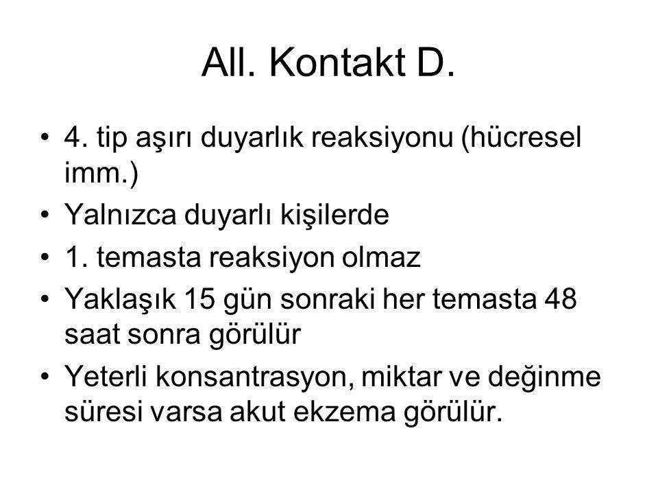 All. Kontakt D. 4. tip aşırı duyarlık reaksiyonu (hücresel imm.)