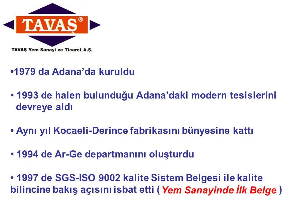 • 1993 de halen bulunduğu Adana'daki modern tesislerini devreye aldı