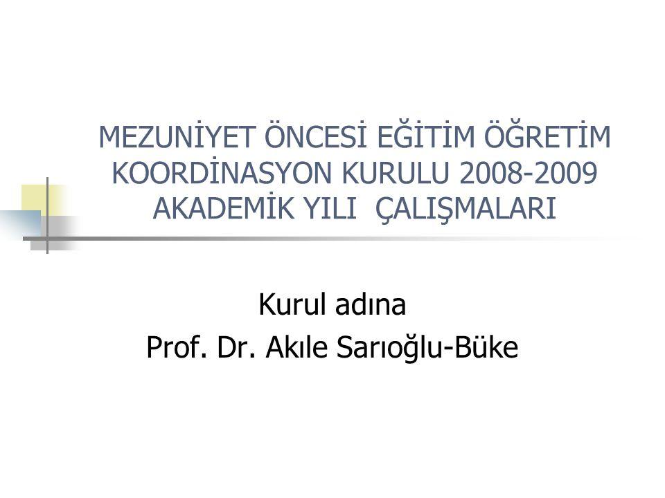 Kurul adına Prof. Dr. Akıle Sarıoğlu-Büke