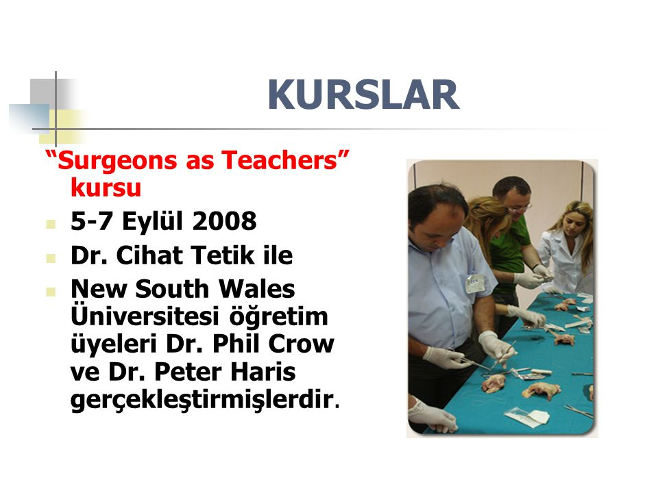 KURSLAR Surgeons as Teachers kursu 5-7 Eylül 2008