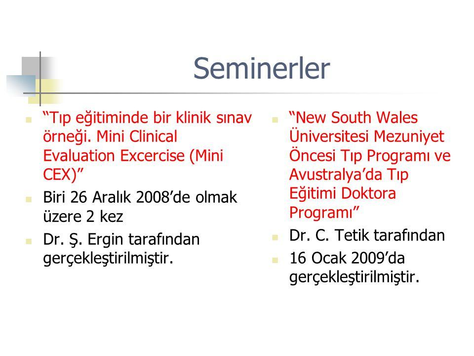 Seminerler Tıp eğitiminde bir klinik sınav örneği. Mini Clinical Evaluation Excercise (Mini CEX) Biri 26 Aralık 2008'de olmak üzere 2 kez.
