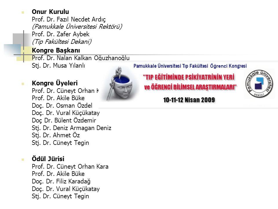 Onur Kurulu Prof. Dr. Fazıl Necdet Ardıç (Pamukkale Üniversitesi Rektörü) Prof. Dr. Zafer Aybek (Tip Fakültesi Dekani)