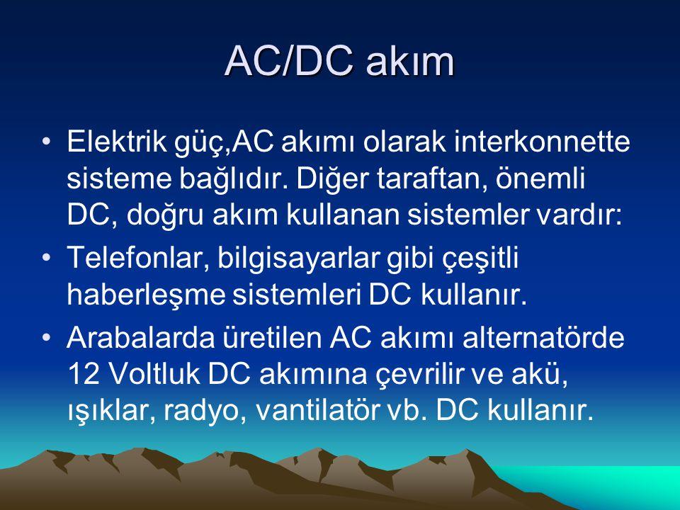 AC/DC akım Elektrik güç,AC akımı olarak interkonnette sisteme bağlıdır. Diğer taraftan, önemli DC, doğru akım kullanan sistemler vardır: