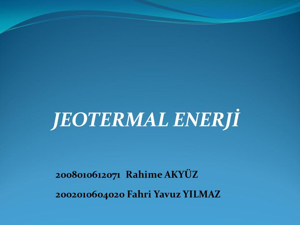 JEOTERMAL ENERJİ 2008010612071 Rahime AKYÜZ