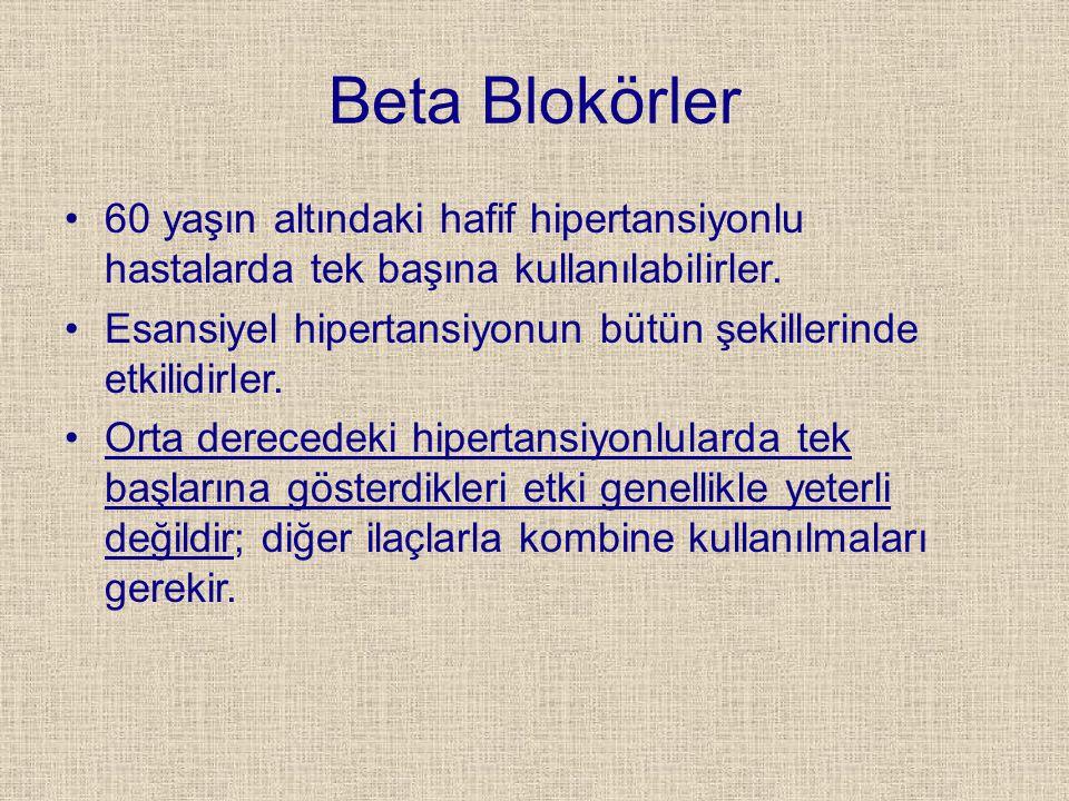 Beta Blokörler 60 yaşın altındaki hafif hipertansiyonlu hastalarda tek başına kullanılabilirler.