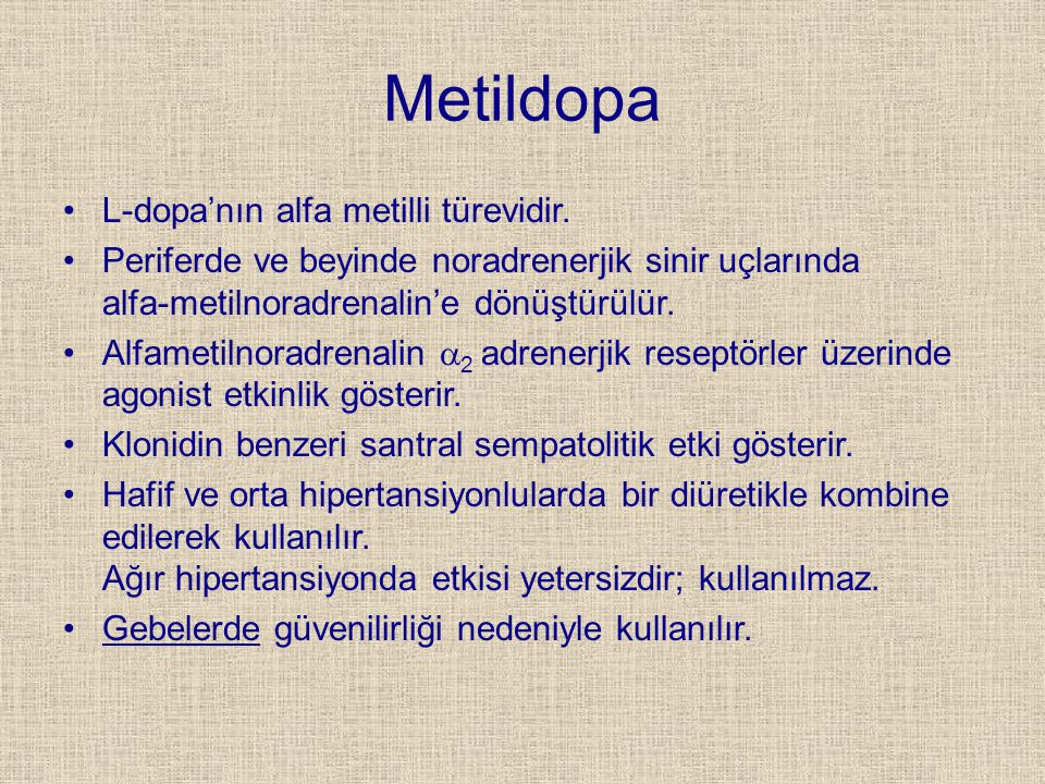 Metildopa L-dopa'nın alfa metilli türevidir.