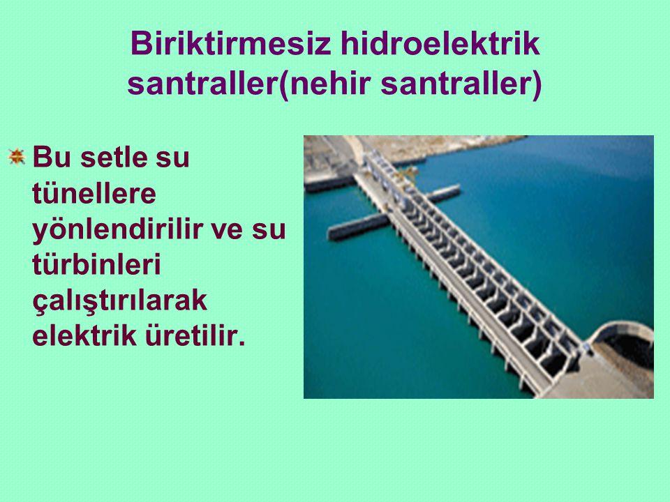 Biriktirmesiz hidroelektrik santraller(nehir santraller)