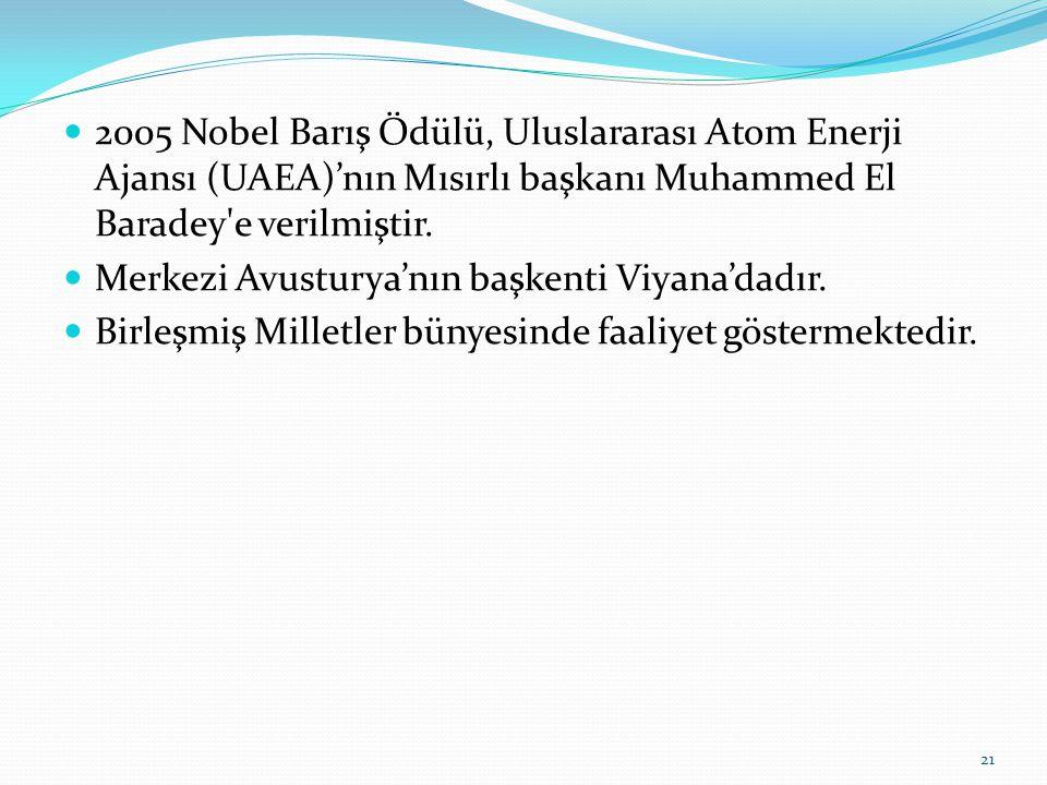 2005 Nobel Barış Ödülü, Uluslararası Atom Enerji Ajansı (UAEA)'nın Mısırlı başkanı Muhammed El Baradey e verilmiştir.