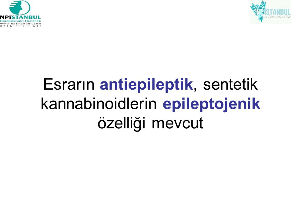 Esrarın antiepileptik, sentetik kannabinoidlerin epileptojenik özelliği mevcut