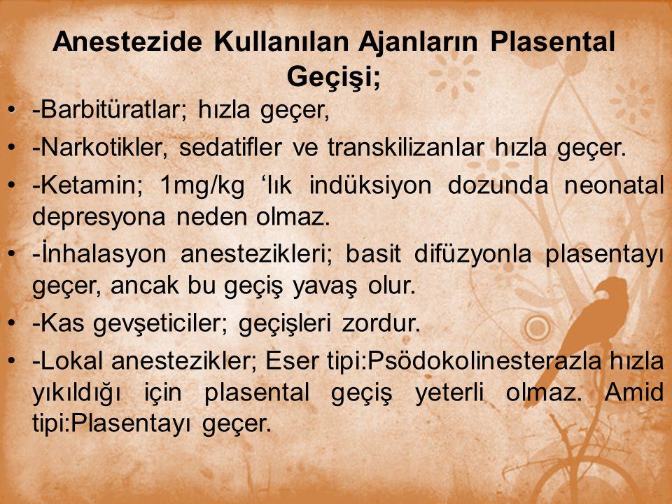 Anestezide Kullanılan Ajanların Plasental Geçişi;