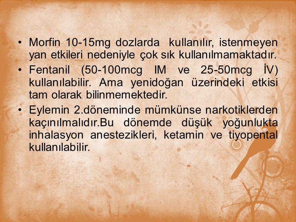 Morfin 10-15mg dozlarda kullanılır, istenmeyen yan etkileri nedeniyle çok sık kullanılmamaktadır.