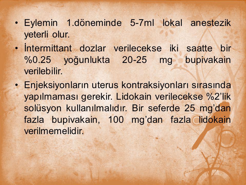 Eylemin 1.döneminde 5-7ml lokal anestezik yeterli olur.