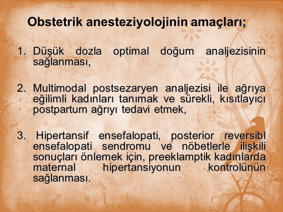 Obstetrik anesteziyolojinin amaçları;