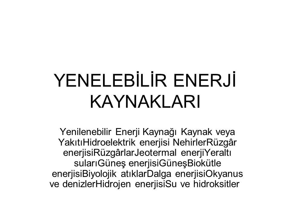 YENELEBİLİR ENERJİ KAYNAKLARI