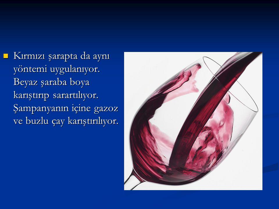 Kırmızı şarapta da aynı yöntemi uygulanıyor