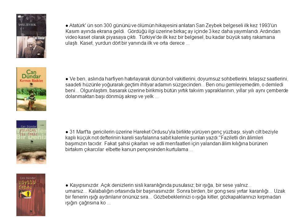 ● Atatürk ün son 300 gününü ve ölümün hikayesini anlatan Sarı Zeybek belgeseli ilk kez 1993 ün Kasım ayında ekrana geldi. Gördüğü ilgi üzerine birkaç ay içinde 3 kez daha yayımlandı. Ardından video kaset olarak piyasaya çıktı. Türkiye de ilk kez bir belgesel, bu kadar büyük satış rakamana ulaştı. Kaset, yurdun dört bir yanında ilk ve orta derece ...