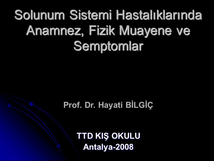 Solunum Sistemi Hastalıklarında Anamnez, Fizik Muayene ve Semptomlar