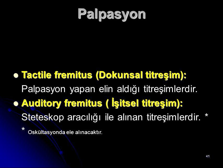 Palpasyon Tactile fremitus (Dokunsal titreşim):