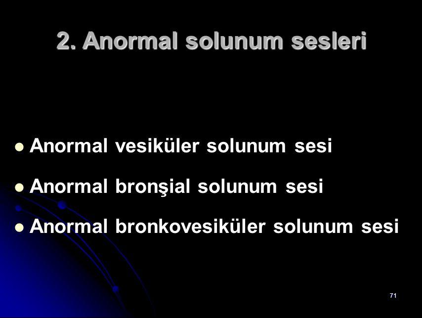 2. Anormal solunum sesleri