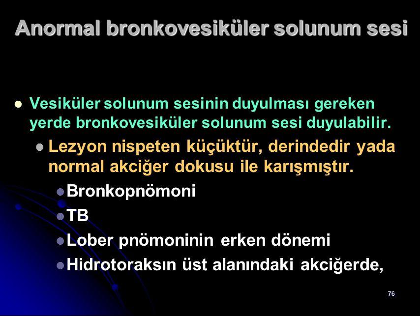 Anormal bronkovesiküler solunum sesi