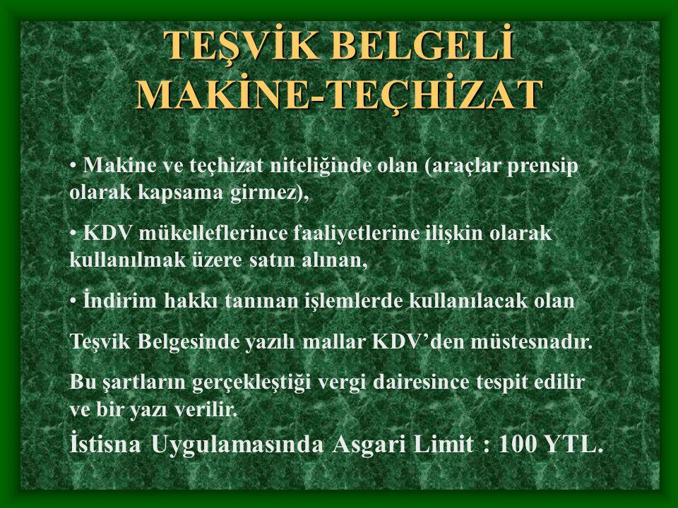 TEŞVİK BELGELİ MAKİNE-TEÇHİZAT