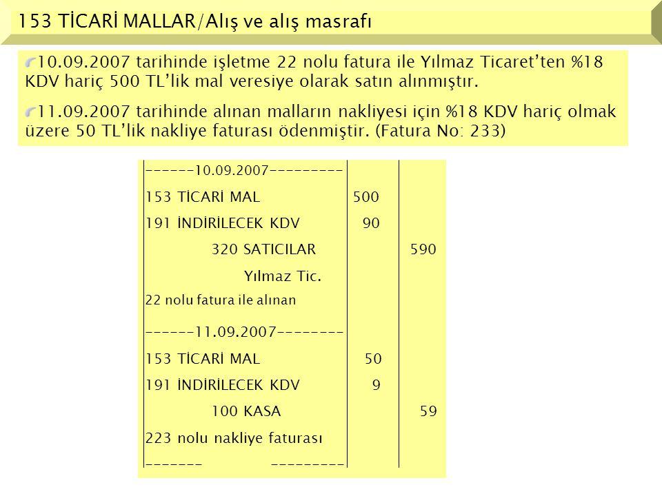 153 TİCARİ MALLAR/Alış ve alış masrafı