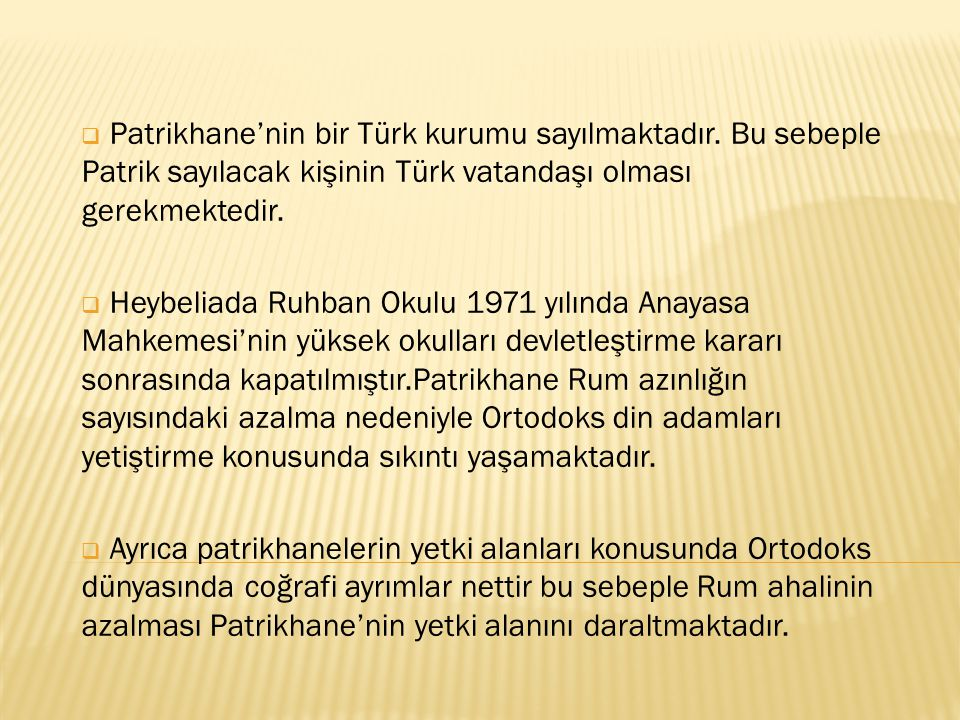 Patrikhane'nin bir Türk kurumu sayılmaktadır