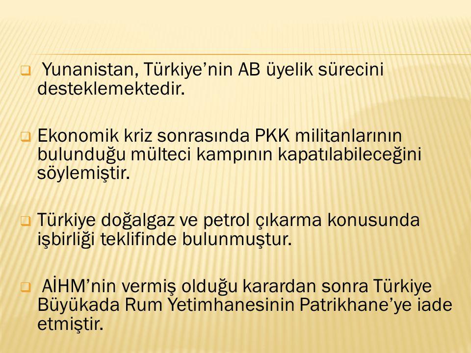 Yunanistan, Türkiye'nin AB üyelik sürecini desteklemektedir.