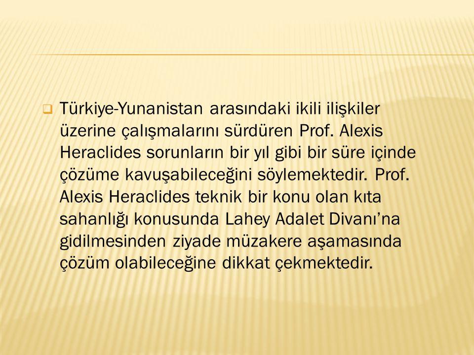 Türkiye-Yunanistan arasındaki ikili ilişkiler üzerine çalışmalarını sürdüren Prof.