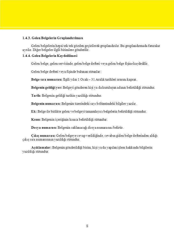 8 1.4.3. Gelen Belgelerin Gruplandırılması
