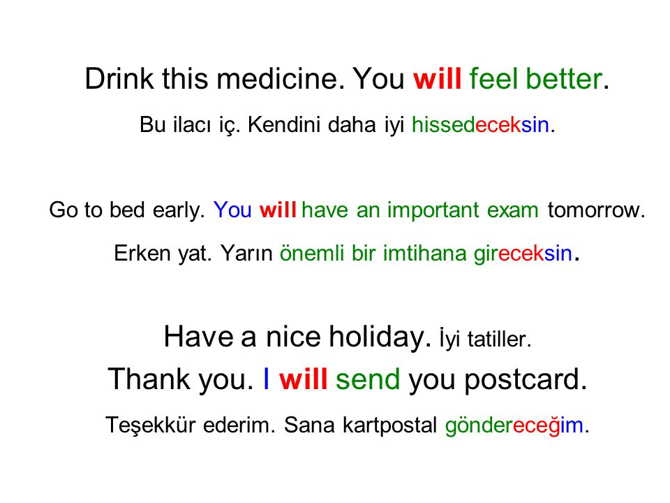 Drink this medicine. You will feel better.