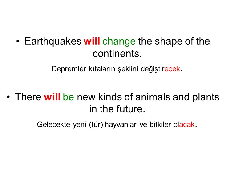 Earthquakes will change the shape of the continents.