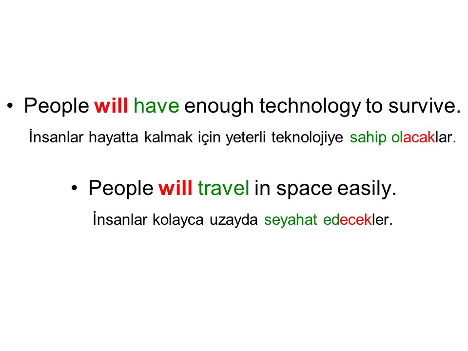 People will have enough technology to survive.