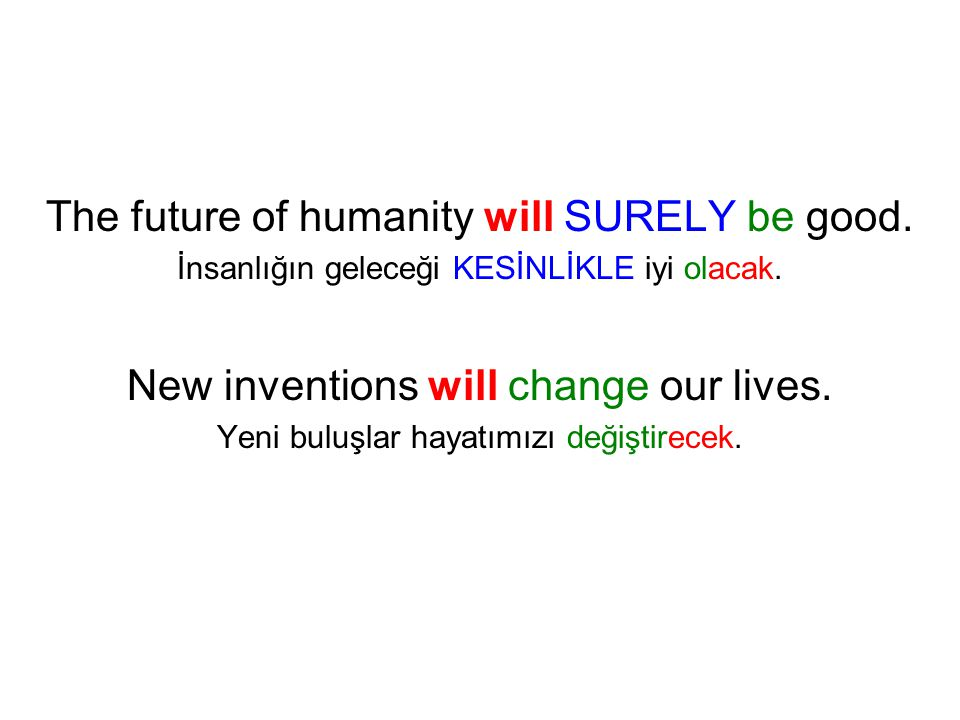 The future of humanity will SURELY be good.