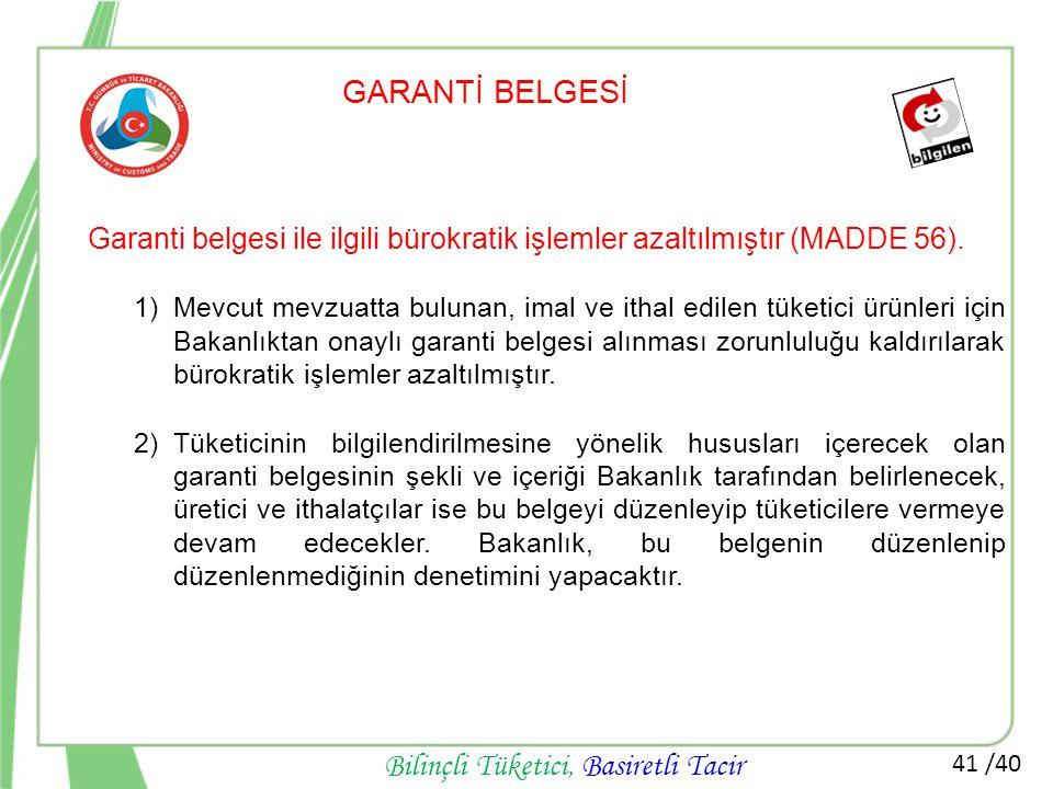 GARANTİ BELGESİ Garanti belgesi ile ilgili bürokratik işlemler azaltılmıştır (MADDE 56).