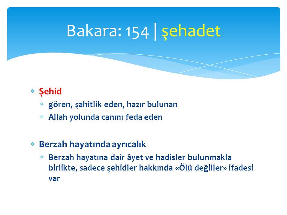 Bakara: 154 | şehadet Şehid Berzah hayatında ayrıcalık