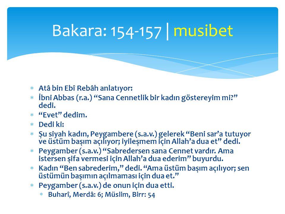 Bakara: 154-157 | musibet Atâ bin Ebî Rebâh anlatıyor: