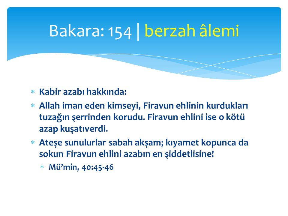 Bakara: 154 | berzah âlemi Kabir azabı hakkında: