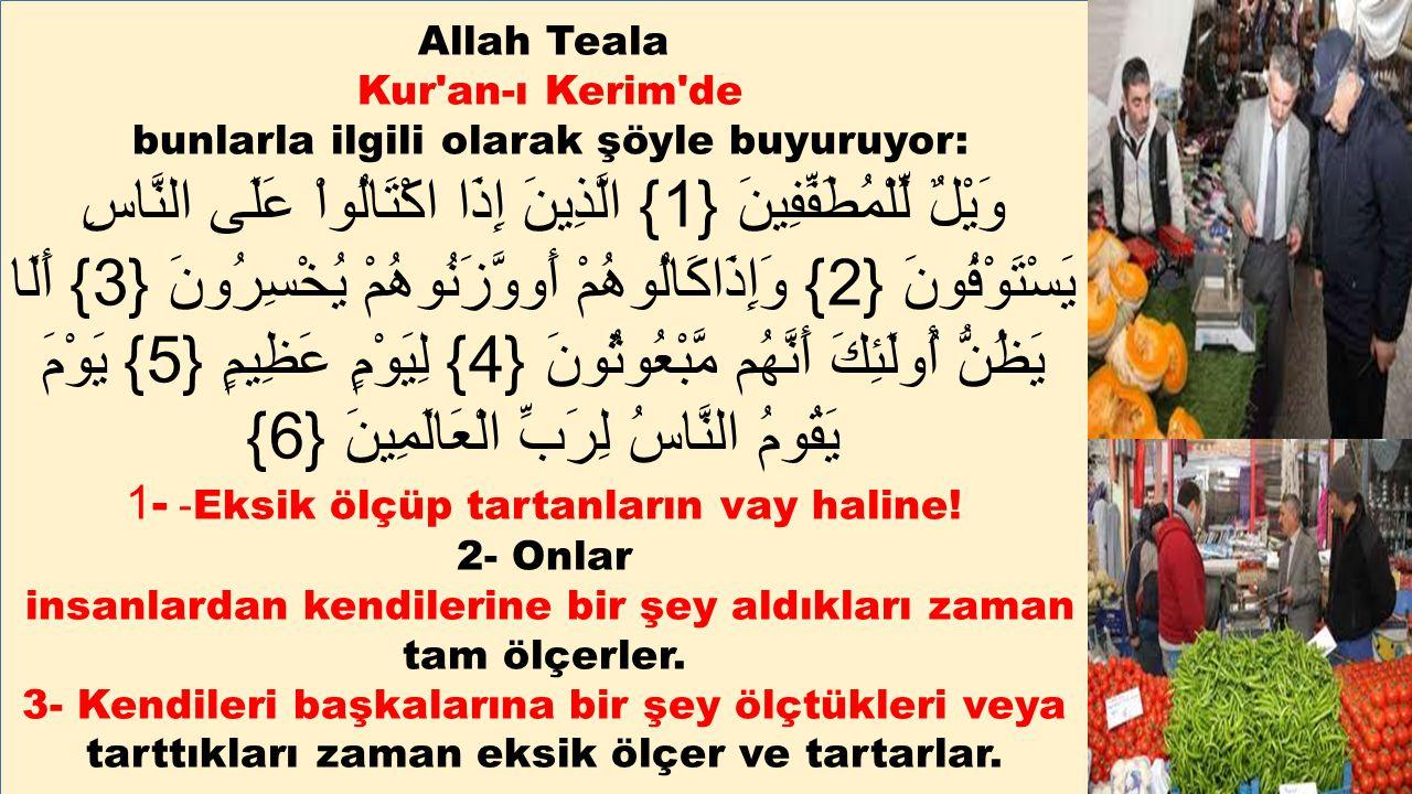 Allah Teala Kur an-ı Kerim de. bunlarla ilgili olarak şöyle buyuruyor: