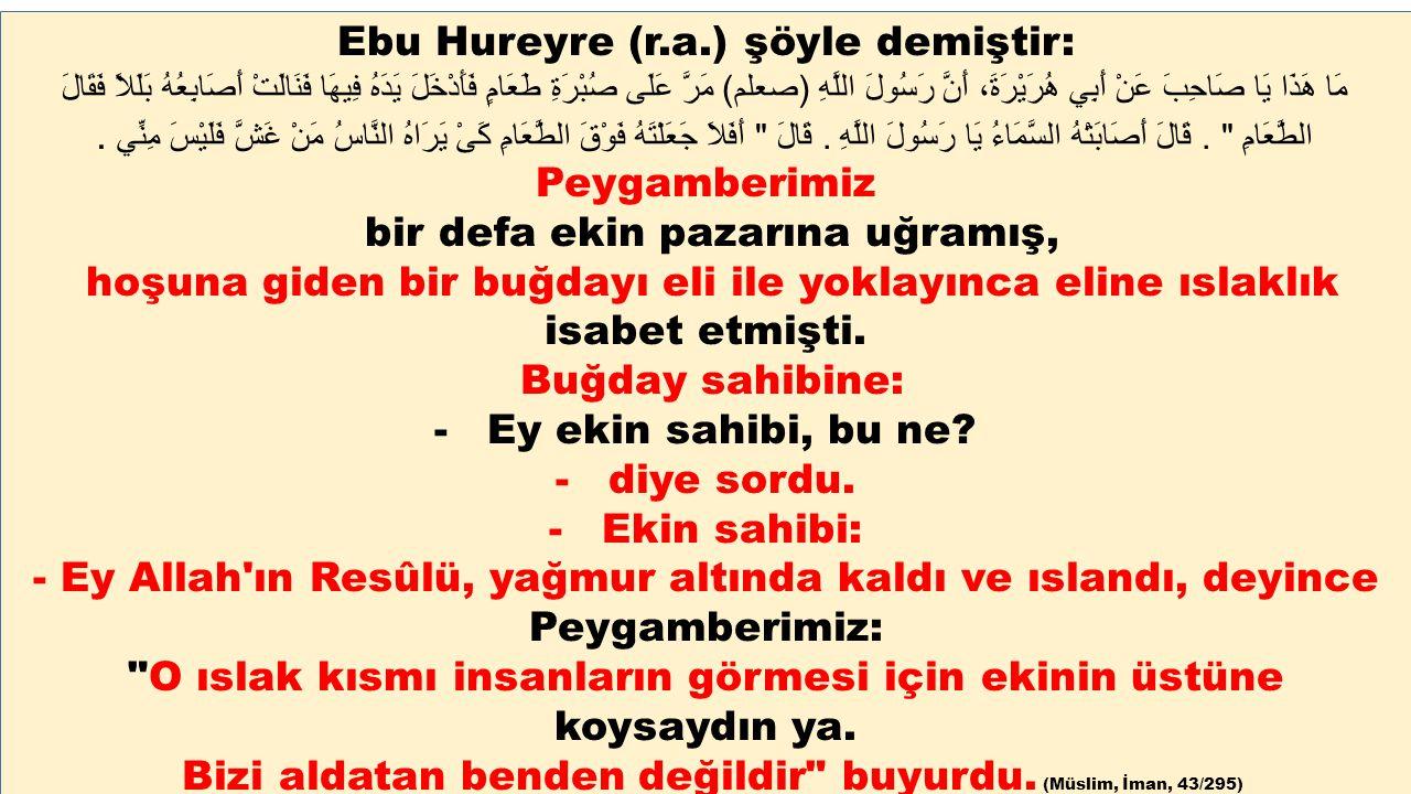 Ebu Hureyre (r.a.) şöyle demiştir: