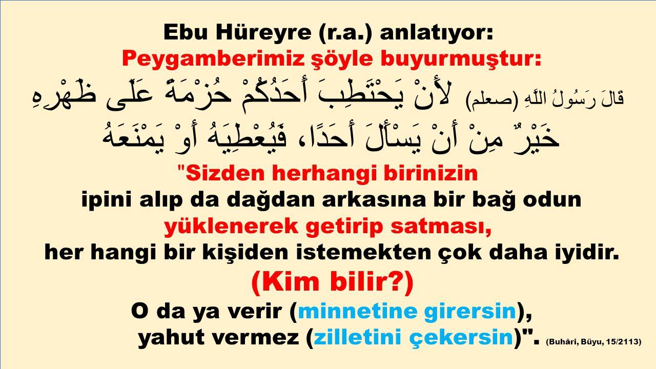(Kim bilir ) Ebu Hüreyre (r.a.) anlatıyor:
